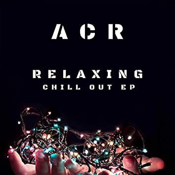 Relaxing Chill Out EP