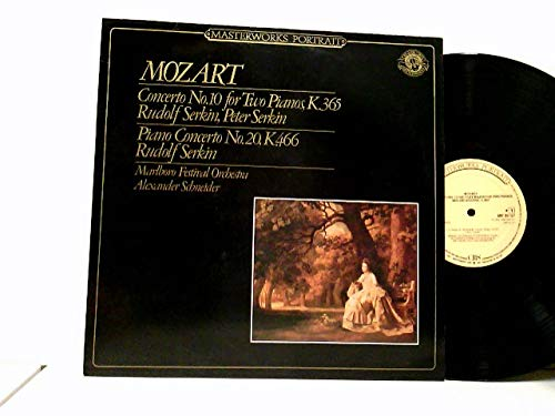 Rudolf Serkin, Peter Serkin, Marlboro Festival Orchestra, Alexander Schneider – Concerto No. 10 For Two Pianos, K.365, Piano Concerto No. 20, K.466