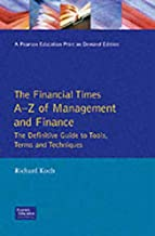 Financial Times Guide To Management And Finance: An A-Z Of Tools, Terms And Techniques