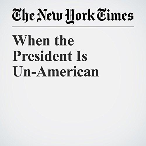 When the President Is Un-American copertina