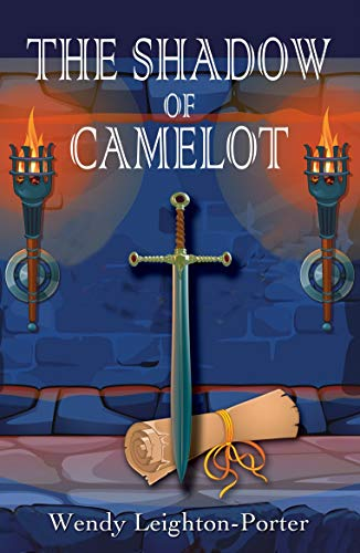 Book: The Shadow of Camelot (Shadows from the Past Book 6) by Wendy Leighton-Porter