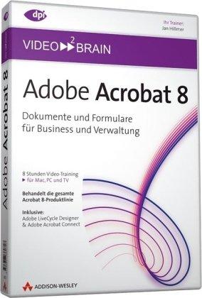 Adobe Acrobat 8 - Video-Training - Dokumente und Formulare für Business und Verwaltung (AW Videotraining Grafik/Fotografie)