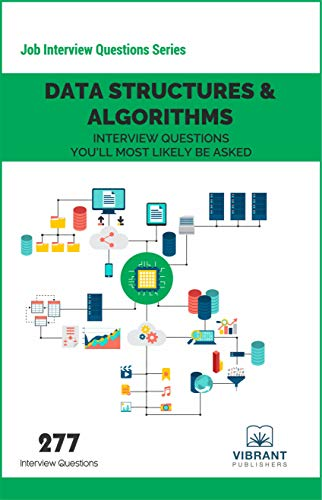 Data Structures & Algorithms Interview Questions You'll Most Likely Be Asked: Volume 6 (Job Interview Questions) [Paperback] Vibrant Publishers