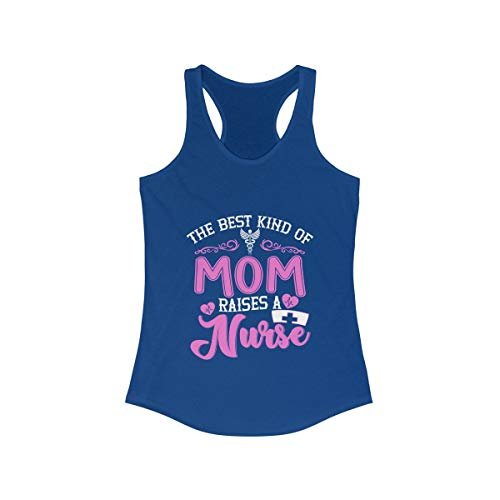 The Best Kind of Mom Raises A Nurse Shirt - Nursing Mom Tank Top Tee Women