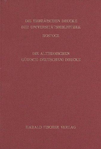Die altjiddischen (jüdisch-deutschen) Drucke der Universitätsbibliothek Rostock (Kataloge der Universitätsbibliothek Rostock)