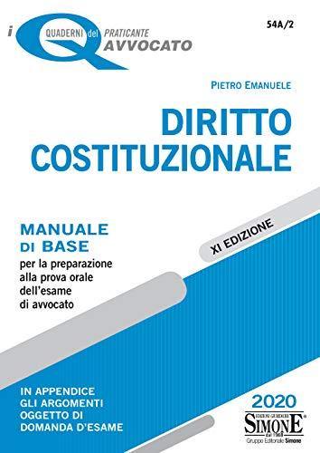 Diritto costituzionale. Manuale di base per la preparazione alla prova orale dell'esame di avvocato