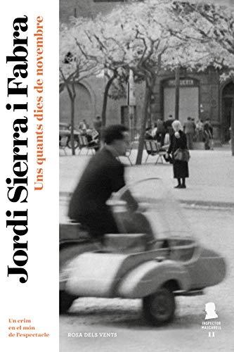 Uns quants dies de novembre (Inspector Mascarell 11): Un crim al món de l\'espectacle (Catalan Edition)