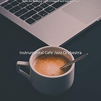 Music for Relaxing Cafes (Trumpet and Soprano Sax)