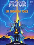 Altor, tome 5 - Les Seigneurs force