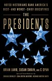 The Presidents: Noted Historians Rank America's Best--and Worst--Chief Executives
