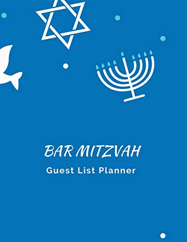 Bar Mitzvah Guest List Planner: The perfect blue notebook to track your guest's name, addresses, email address, R.S.V.P's, invitations sent, number attending, gifts and thank you notes.