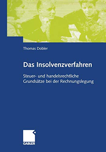 Das Insolvenzverfahren.: Steuer -und handelsrechtliche Grundsätze bei der Rechnungslegung