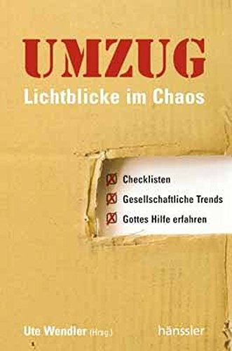 Umzug - Lichtblicke im Chaos: Checklisten, Gesellschaftliche Trends, Gottes Hilfe erfahren thumbnail