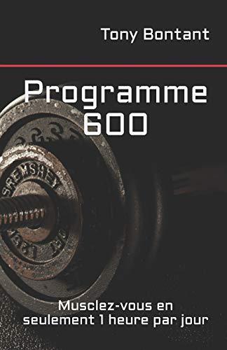 Programme 600: Musclez-vous en seulement 1 heure par jour