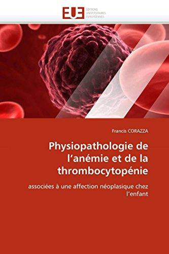 Physiopathologie de l'anémie et de la thrombocytopénie: associées à une affection néoplasique chez l'enfant (Omn.Univ.Europ.)