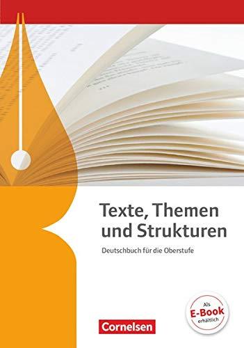 Texte, Themen und Strukturen - Deutschbuch für die Oberstufe - Allgemeine Ausgabe - 3-jährige Oberstufe: Schülerbuch