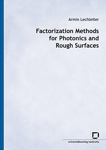 Factorization Methods for Photonics and Rough Surfaces