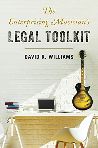 Compare Textbook Prices for The Enterprising Musician's Legal Toolkit Annotated Edition ISBN 9781538135082 by Williams, David R.