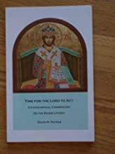 Time for the Lord To Act: A Catechetical Commentary on the Divine Liturgy