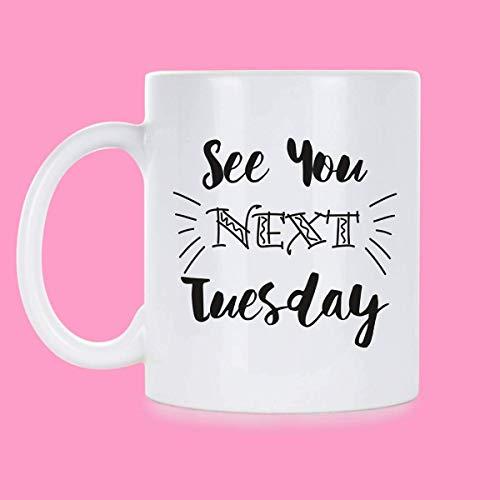 N\A C U Dienstag Kaffee Nächsten Dienstag Kaffee Fotze Dienstag Becher Nächsten Dienstag Becher Fotze Kaffeebecher C U Nächsten Dienstag Becher Bis nächsten Dienstag