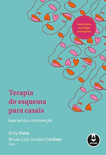 Terapia do Esquema para Casais: Base Teórica e Intervenção