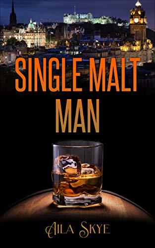 Single Malt Man by [Aila Skye]