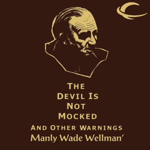 The Devil Is Not Mocked and Other Warnings audiobook cover art