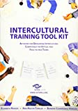 SIETAR Europa Intercultural Training Tool Kit: Activities for Developing Intercultural Competence for Virtual and Face-to-face Teams (SIETAR Intercultural Book Series) - SIETAR Europa 2018