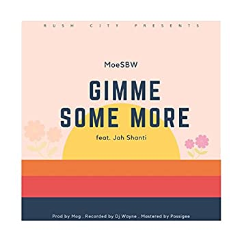 Gimme Some More (feat. Jah Shanti)