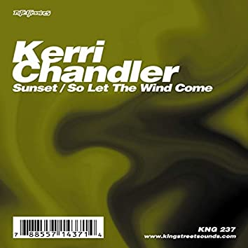 Sunset / So Let The Wind Come