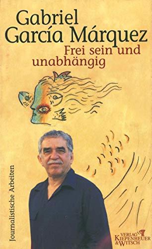 Garcia Marquez, G: Frei sein