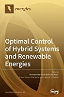 Optimal Control of Hybrid Systems and Renewable Energies