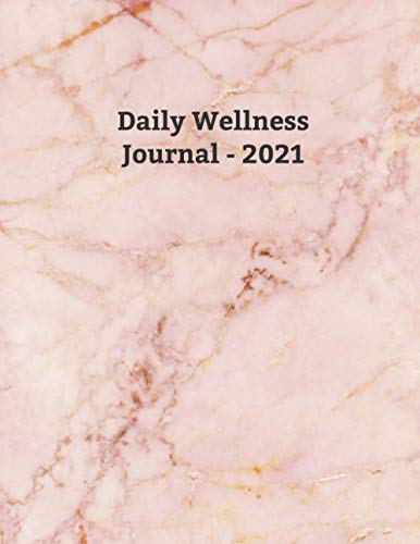 Daily Wellness Journal 2021: A Daily Mood, Fitness, & Health Tracker: Personal Health Diary and Symptoms Log, wellness journal for women 2021, ... daily wellness journal for women 2021