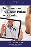 Technology and the Doctor-Patient Relationship (McFarland Health Topics)