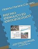 RISCHIO IDRAULICO ED I DROGEOLOGICO: procedure di pianificazione, verifica, controllo e gestione delle emergnze - nuova versione aggiornata