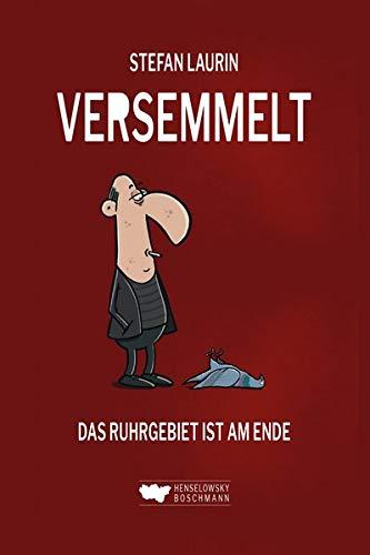 Versemmelt: Das Ruhrgebiet ist am Ende