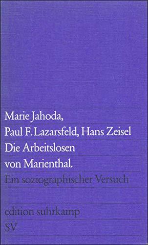 Die Arbeitslosen von Marienthal. Ein soziographischer Versuch über die Wirkungen langandauernder Arbeitslosigkeit