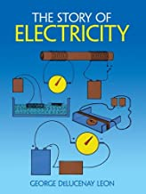 The Story of Electricity: With 20 Easy-to-Perform Experiments (Dover Children's Science Books) (English Edition)