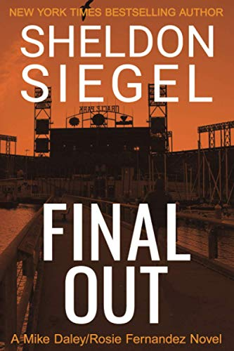 Compare Textbook Prices for Final Out Mike Daley/Rosie Fernandez Legal Thriller  ISBN 9781952612022 by Siegel, Sheldon