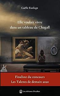 Elle voulait vivre dans un tableau de Chagall par Fonlupt