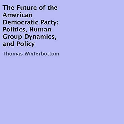 The Future of the American Democratic Party  By  cover art