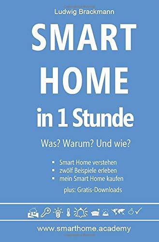 Smart Home in 1 Stunde. Was? Warum? Und wie?