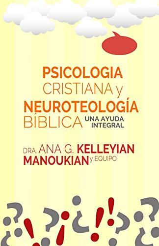 Psicología Cristiana y Neuroteología Bíblica: Una Ayuda Integral (Spanish Edition)