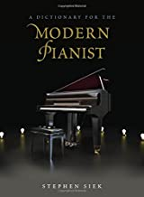 A Dictionary for the Modern Pianist (Dictionaries for the Modern Musician)