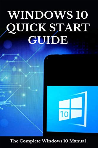 Windows 10 Quick Start Guide: The Complete Windows 10 Manual: Microsoft Windows 10 Guide Front Cover