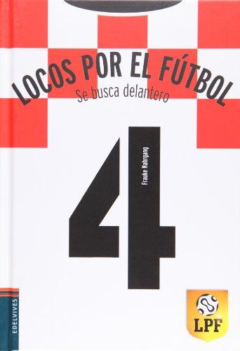 Se busca delantero: 4 (Locos por el fútbol)