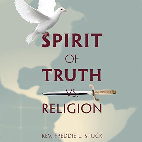 Spirit of Truth vs. Religion audiobook cover art