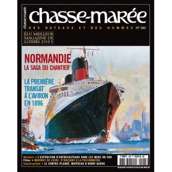 CHASSE MAREE N? 183 NORMANDIE / LA SAGA DU CHANTIER - LA 1ERE TRANSAT A LAVIRON EN 1896 - LEXPEDITION DENTRECASTEAUX DANS LES MERS DU SUD - MARINES DE LOIRE - DORELANS A LA POSSONNIERE - LE CONTRE-PLAQUE MATERIAUX DAVANT-GARD