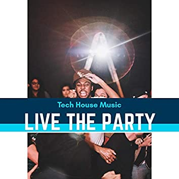 Live The Party - Tech House Music