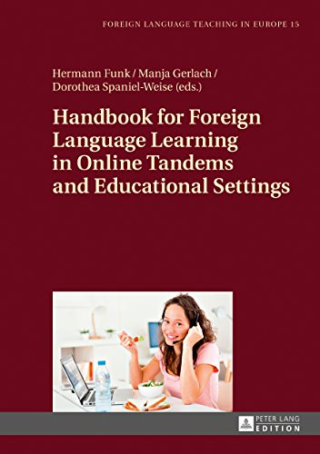 Handbook for Foreign Language Learning in Online Tandems and Educational Settings (Foreign Language Teaching in Europe 15) (English Edition)